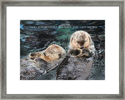 You Always Have To Have The Last Word W/title Framed Print by Aleksander Rotner