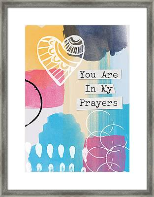 You Are In My Prayers- Colorful Greeting Card Framed Print by Linda Woods