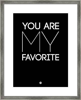 You Are My Favorite Poster Black Framed Print by Naxart Studio