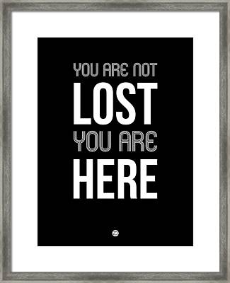 You Are Not Lost Poster Black Framed Print by Naxart Studio