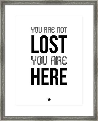 You Are Not Lost Poster White Framed Print by Naxart Studio