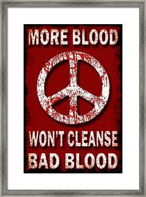 Anti-war Slogan Framed Print by David G Paul