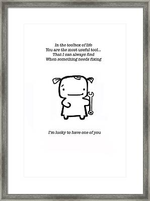 Most Useful Tool Framed Print by Leanne Wilkes