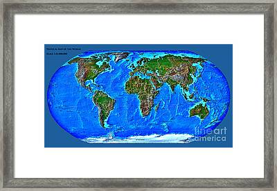 Physical Map Of The World Framed Print by Theodora Brown