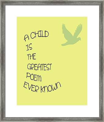 A Child Is The Greatest Poem Ever Known Framed Print by Georgia Fowler