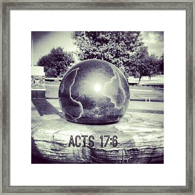 Acts 17:6 #bible #motivation Framed Print by Kel Hill