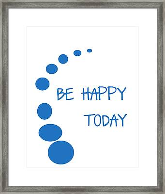 Be Happy Today In Blue Framed Print by Georgia Fowler