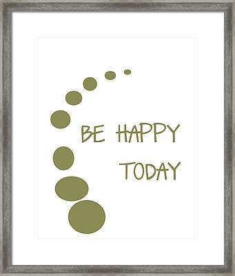 Be Happy Today In Khaki Framed Print by Georgia Fowler