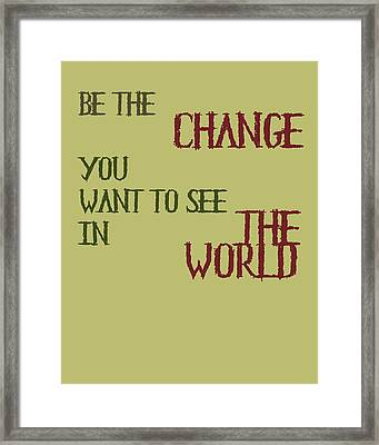Be The Change Framed Print by Georgia Fowler