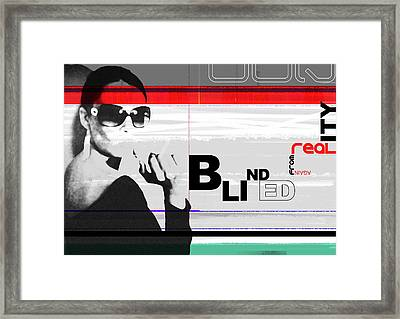 Blinded By Realty Framed Print by Naxart Studio