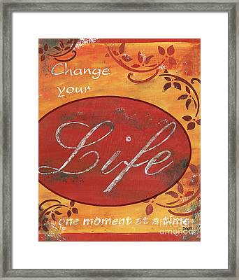 Change Your Life Framed Print by Debbie DeWitt