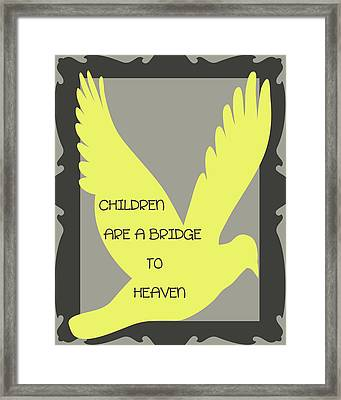 Children Are A Bridge To Heaven Framed Print by Georgia Fowler