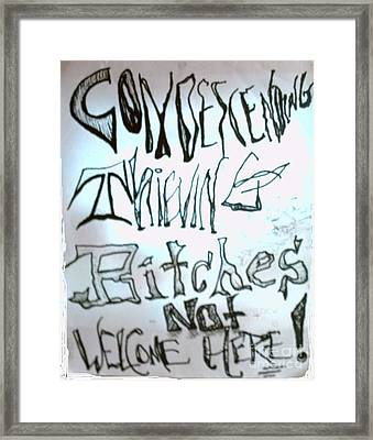 Condescending Thieving Bitches Not Welcome Here Framed Print by Bryan  Klabunde