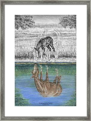 Contemplating Reality - Mare And Foal Horse Print Framed Print by Kelli Swan