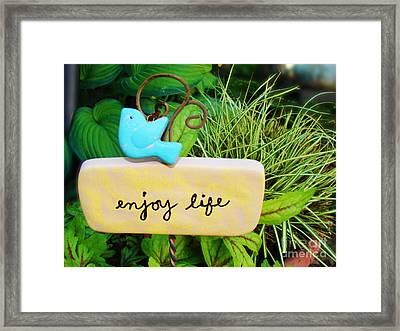 Enjoy Life Framed Print by Laura Brightwood