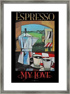 Espresso My Love Poster Framed Print by Tim Nyberg