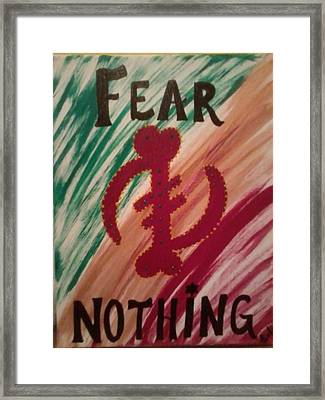 Fear Nothing Framed Print by Sula janet Evans