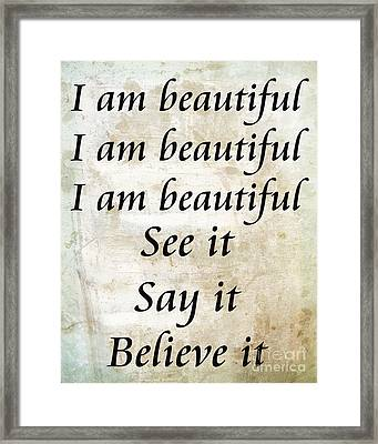 I Am Beautiful See It Say It Believe It Grunge Framed Print by Andee Design