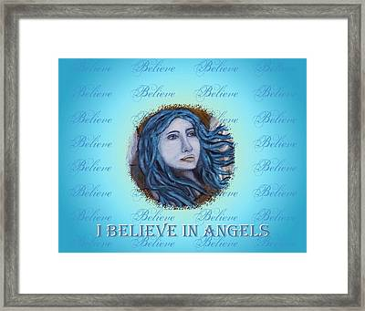 I Believe In Angels Framed Print by The Art With A Heart By Charlotte Phillips