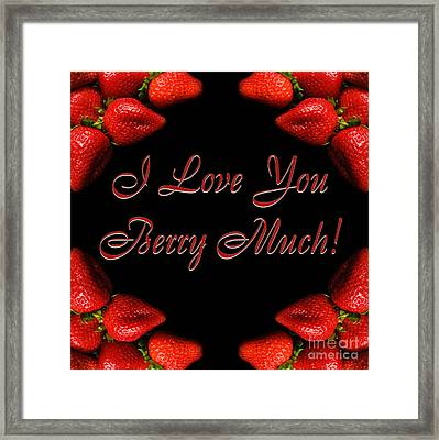 I Love You Berry Much Framed Print by Andee Design
