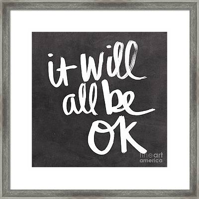 It Will All Be Ok Framed Print by Linda Woods