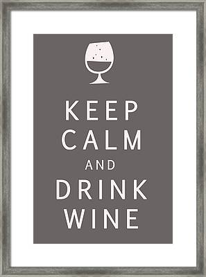 Keep Calm And Drink Wine Framed Print by Georgia Fowler