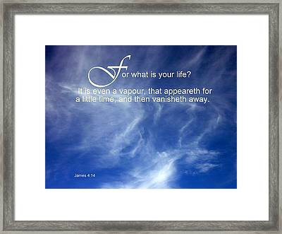 Life Is But A Vapour Framed Print by Cindy Wright