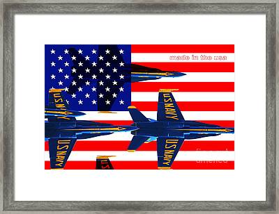 Made In The Usa . Blue Angels Framed Print by Wingsdomain Art and Photography