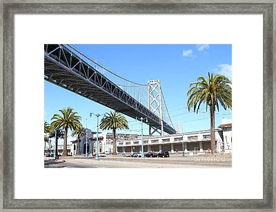 San Francisco Bay Bridge At The Embarcadero . 7d7735 Framed Print by Wingsdomain Art and Photography