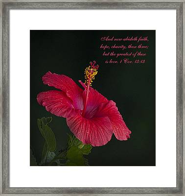 The Greatest Of These Is Love Framed Print by Kathy Clark