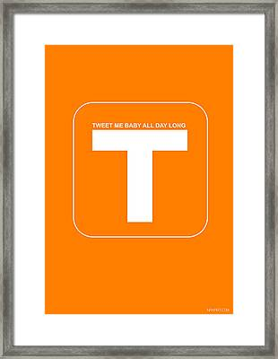 Tweet Me Baby All Night Long Orange Poster Framed Print by Naxart Studio