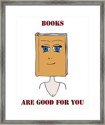 Books Are Good For You Framed Print by Frank Tschakert