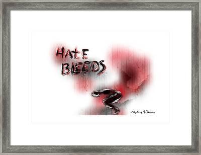 Hate Bleeds Framed Print by Sydney m Conover