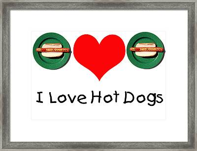 I Love Hot Dogs Framed Print by Michael Ledray