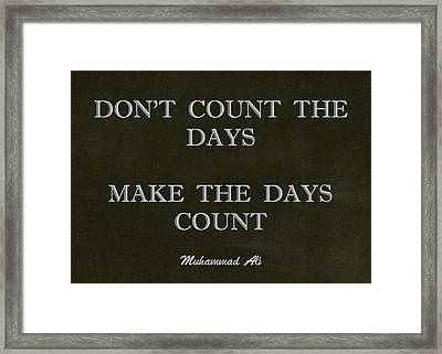 Inspirational Quote From Muhammad Ali Framed Print by Desiderata Gallery