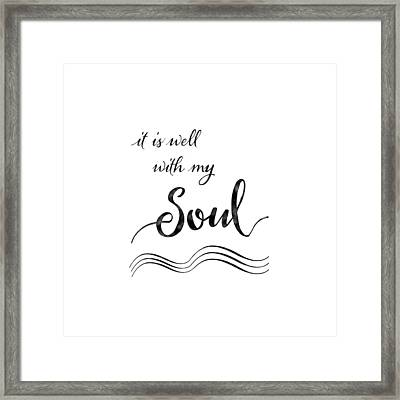 Inspirational Typography Script Calligraphy - It Is Well With My Soul Framed Print by Audrey Jeanne Roberts