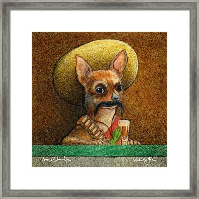Viva Chihuahua... Framed Print by Will Bullas
