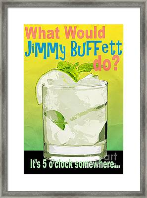 What Would Jimmy Buffett Do Framed Print by Edward Fielding