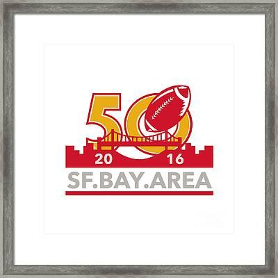 50 Pro Football Championship Sf Bay Area 2016 Framed Print by Aloysius Patrimonio