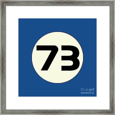 73 Sheldon's Favorite Number Science Physics Geek Framed Print by Tina Lavoie