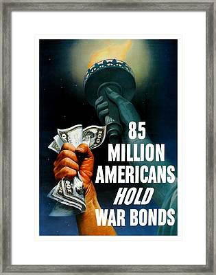 85 Million Americans Hold War Bonds  Framed Print by War Is Hell Store
