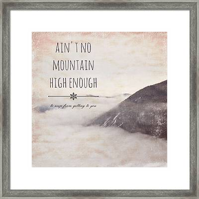 Ain't No Mountain High Enough V1 Framed Print by Brandi Fitzgerald