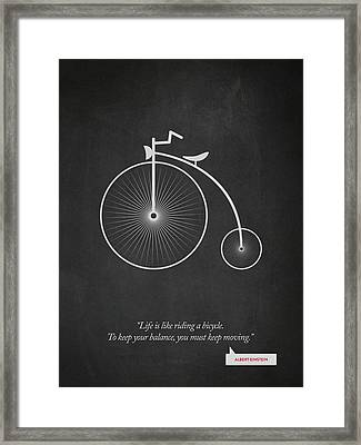 Albert Einstein Quote - Life Is Riding Like A Bicycle 02 Framed Print by Aged Pixel