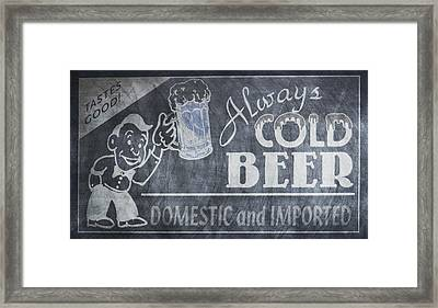 Always Cold Beer Sign - Chalk Framed Print by Bill Cannon