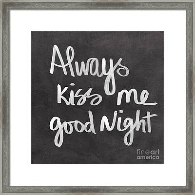 Always Kiss Me Goodnight Framed Print by Linda Woods