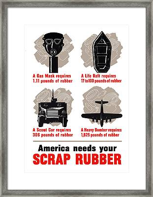 America Needs Your Scrap Rubber Framed Print by War Is Hell Store