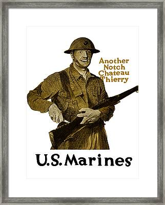 Another Notch Chateau Thierry -- Us Marines Framed Print by War Is Hell Store