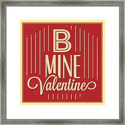 B Mine Valentine Framed Print by Naxart Studio