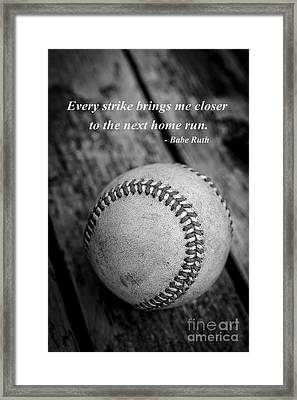 Babe Ruth Baseball Quote Framed Print by Edward Fielding
