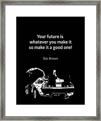 Back To The Future Doc Brown Quote 80s Poster Framed Print by Bekare Creative